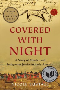 Cover Covered with Night: A Story of Murder and Indigenous Justice in Early America