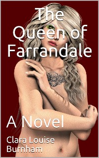 Cover The Queen of Farrandale / A Novel