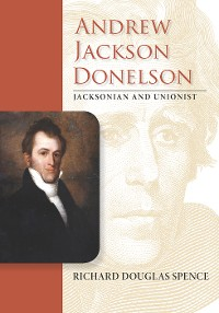 Cover Andrew Jackson Donelson