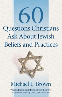 Cover 60 Questions Christians Ask About Jewish Beliefs and Practices