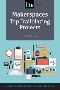 Cover Makerspaces: Top Trailblazing Projects