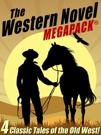 Cover Western Novel MEGAPACK (TM): 4 Classic Tales of the Old West