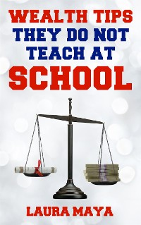 Cover Wealth Tips  They  Do Not Teach at School (2018, #2)