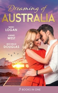 Cover Dreaming Of... Australia: Mr Right at the Wrong Time / Imprisoned by a Vow / The Millionaire and the Maid (Mills & Boon M&B)