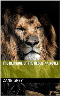 Cover The Heritage of the Desert: A Novel