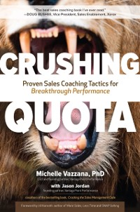 Cover Crushing Quota: Proven Sales Coaching Tactics for Breakthrough Performance