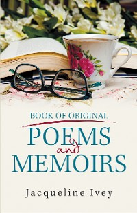 Cover Book of Original Poems and Memoirs