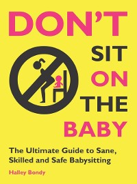 Cover Don't Sit On the Baby!