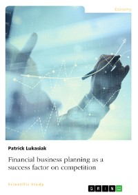 Cover Financial business planning as a success factor on competition
