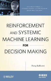 Cover Reinforcement and Systemic Machine Learning for Decision Making