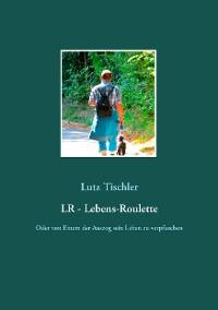 Cover LR - Lebens-Roulette