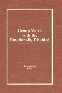 Cover Group Work With the Emotionally Disabled