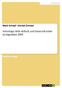 Cover Sovereign debt default and financial crisis in Argentina 2001