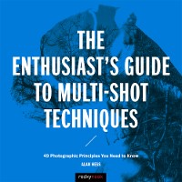 Cover The Enthusiast's Guide to Multi-Shot Techniques