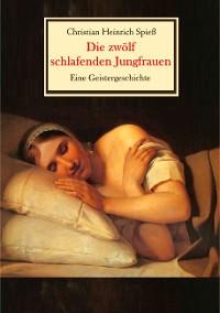 Cover Die zwölf schlafenden Jungfrauen - Eine Geistergeschichte