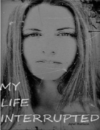 Cover My Life Interrupted: Memoirs of a Multiple