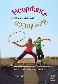 Cover Hoopdance Revolution: Mindfulness in Motion