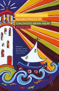 Cover Neuropsychological Rehabilitation of Childhood Brain Injury