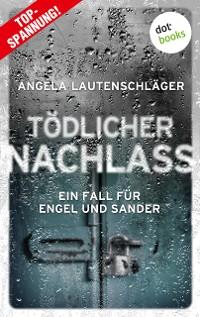 Cover Tödlicher Nachlass - Ein Fall für Engel und Sander 3
