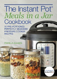 Cover The Instant Pot® Meals in a Jar Cookbook