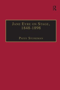 Cover Jane Eyre on Stage, 1848-1898