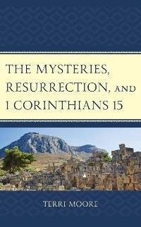 Cover The Mysteries, Resurrection, and 1 Corinthians 15