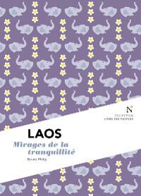 Cover  Laos : Mirages de la tranquilité