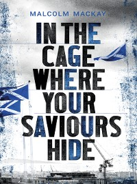 Cover In the Cage Where Your Saviours Hide