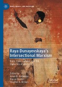 Cover Raya Dunayevskaya's Intersectional Marxism
