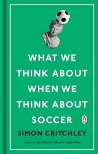 Cover What We Think About When We Think About Soccer