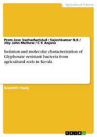Cover Isolation and molecular characterization of Glyphosate resistant bacteria from agricultural soils in Kerala