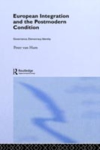 Cover European Integration and the Postmodern Condition