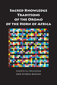 Cover Sacred Knowledge Traditions of the Oromo of the Horn of Africa