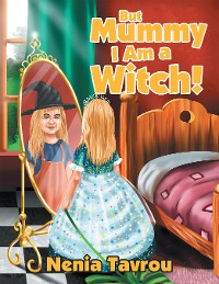Cover But Mummy I Am a Witch!