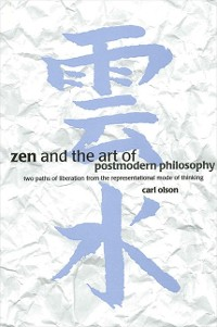 Cover Zen and the Art of Postmodern Philosophy