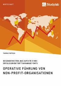 Cover Operative Führung von Non-Profit-Organisationen. Besonderheiten und Aspekte eines erfolgsorientierten Managements