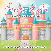 Cover Princess Kayla in the Magical Adventure