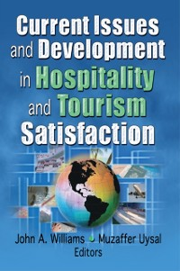 Cover Current Issues and Development in Hospitality and Tourism Satisfaction
