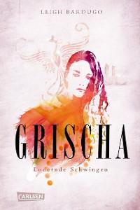 Cover Grischa 3: Lodernde Schwingen