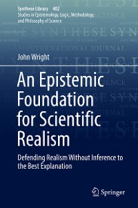 Cover An Epistemic Foundation for Scientific Realism