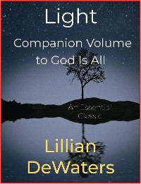 Cover Light, Companion Volume to God Is All