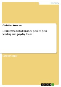 Cover Disintermediated finance peer-to-peer lending and payday loans
