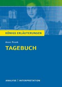 Cover Tagebuch von Anne Frank. Textanalyse und Interpretation mit ausführlicher Inhaltsangabe und Abituraufgaben mit Lösungen.