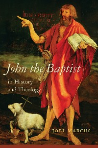 Cover John the Baptist in History and Theology