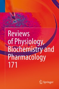 Cover Reviews of Physiology, Biochemistry and Pharmacology, Vol. 171