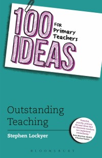 Cover 100 Ideas for Primary Teachers: Outstanding Teaching