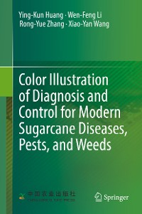 Cover Color Illustration of Diagnosis and Control for Modern Sugarcane Diseases, Pests, and Weeds