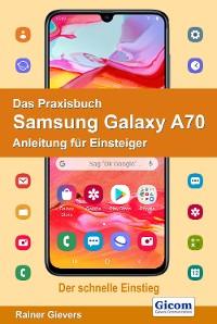 Cover Das Praxisbuch Samsung Galaxy A70 - Anleitung für Einsteiger