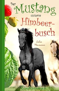 Cover Der Mustang unterm Himbeerbusch