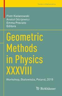 Cover Geometric Methods in Physics XXXVIII